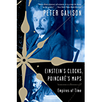 Einstein's Clocks, Poincare's Maps: Empires of Time: Empires of Time (English Edition)