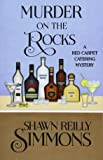 Murder on the Rocks (A Red Carpet Catering Mystery) (Volume 5)