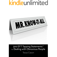300 EFT Tapping Statements for Dealing with Obnoxious People