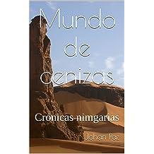 Mundo de cenizas: Crónicas nimgarias (Spanish Edition) Dec 13, 2015