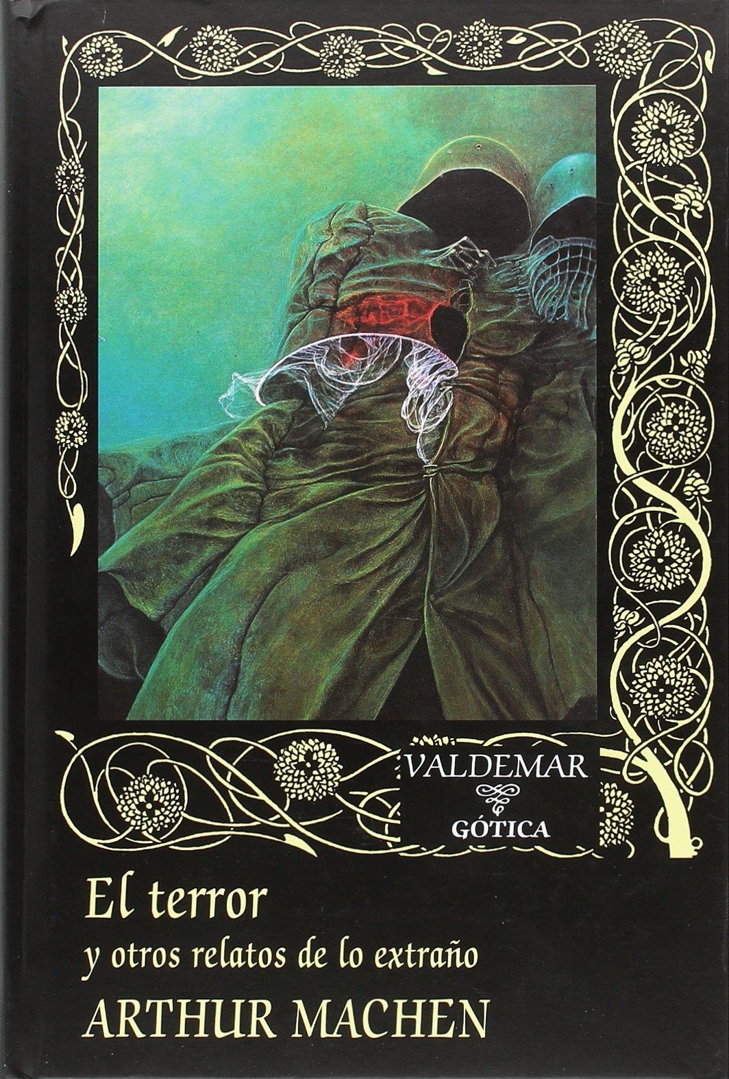 El terror y otros relatos de lo extraño (Gótica): Amazon.es: Arthur Machen, Juan Antonio Molina Foix: Libros