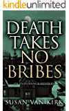 Death Takes No Bribes: An Endurance Mystery (Endurance Mysteries Book 3)