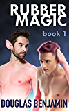 Rubber Magic (Book 1): A M/M Fantasy of Latex Pig Transformation