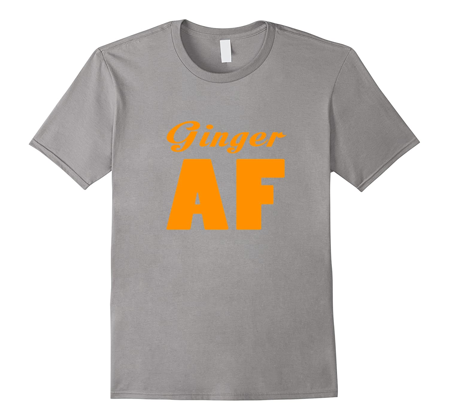 FUNNY GINGER AF T-SHIRT Ginge Hair St Patrick's Day Gift-TH