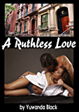 Ruthless Love, Part I: A Multiracial Romance