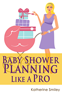 Baby Shower Planning Like A Pro: A Step By Step Guide On How