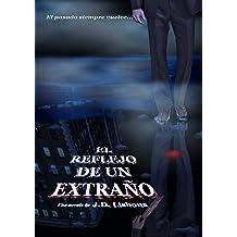 El reflejo de un extraño (Spanish Edition) Aug 7, 2014