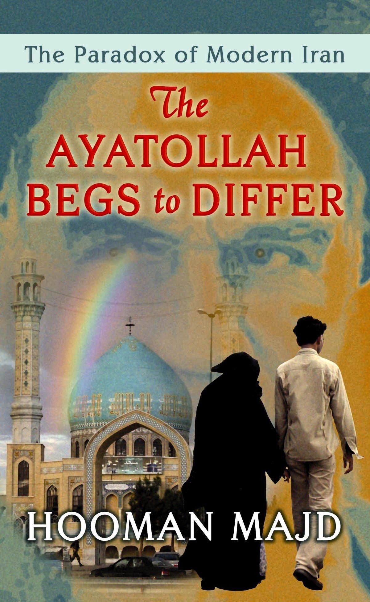 The Ayatollah Begs to Differ: The Paradox of Modern Iran (Readers Circle Series) pdf