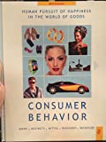 Consumer Behavior--Human Pursuit of Happiness in The World of Goods