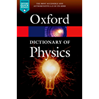 A Dictionary of Physics (Oxford Quick Reference)