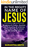 In The Mighty Name Of Jesus: Breaking All Chains, Shackles and Truncating All Schemes Of The Devil By The Power In The…
