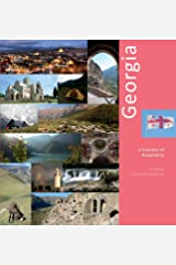 Georgia: A Country of Hospitality: A Photo Travel Experience Hardcover