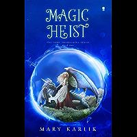 Magic Heist (Fairy Trafficking Book 2)