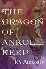 The Dragon of Ankoll Keep Kindle Edition