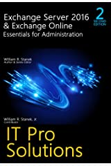Exchange Server 2016 & Exchange Online: Essentials for Administration, 2nd Edition: IT Pro Solutions for Exchange Server Kindle Edition