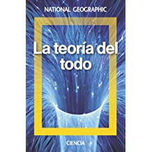 La teoría del todo (NATGEO CIENCIAS) (Spanish Edition) May 24, 2018