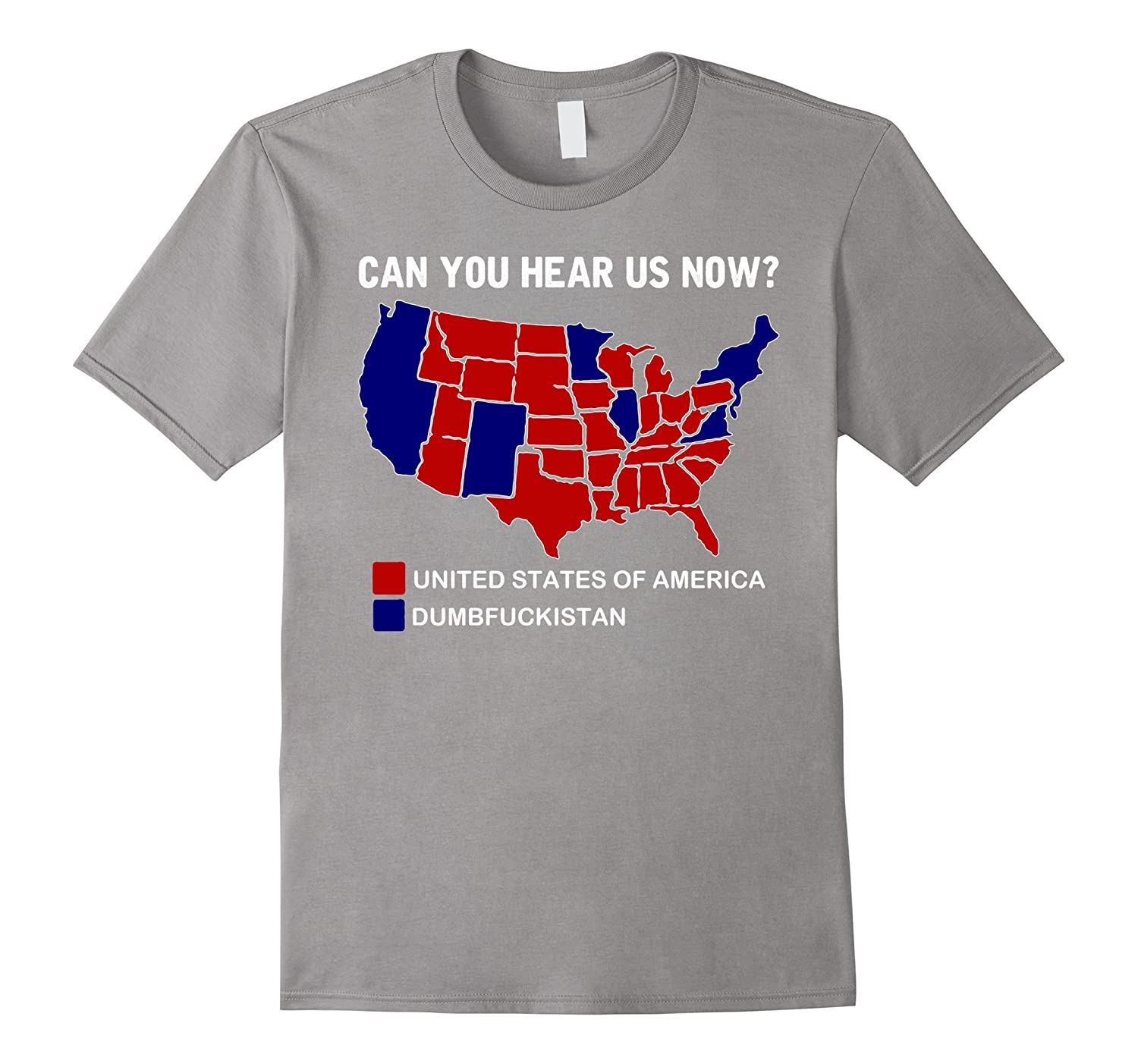 Can You Hear Us Now Shirt - Funny Election 2016 map Shirt - Goatstee
