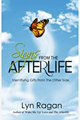 Signs From The Afterlife: Identifying Gifts From The Other Side Kindle Edition