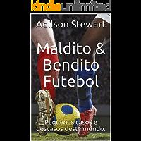 Maldito & Bendito Futebol: Pequenos casos e descasos deste mundo.