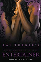 Rai Turner's: Autobiography of an Adult Entertainer (The Adult Entertainer Series Book 1) Kindle Edition