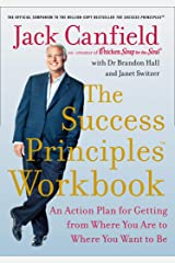 The Success Principles Workbook: An Action Plan for Getting from Where You Are to Where You Want to Be Kindle Edition