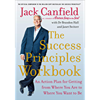 The Success Principles Workbook: An Action Plan for Getting from Where You Are to Where You Want to Be (English Edition)
