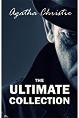AGATHA CHRISTIE Ultimate Collection: The Mysterious Affair at Styles, The Secret Adversary, The Murder on the Links, The Secret of Chimneys, The Man in ... Investigates, Poirot's Early Cases... Kindle Edition