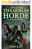The Goblin Horde: A LitRPG Adventure (Tower of Power Book 2) (English Edition)
