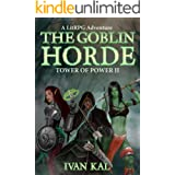The Goblin Horde: A LitRPG Adventure (Tower of Power Book 2)