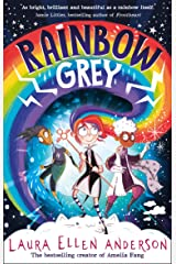 Rainbow Grey: A magical new world in 2021 from the bestselling author of Amelia Fang! (Rainbow Grey Series) Kindle Edition