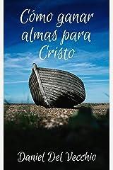 Cómo ganar almas para Cristo (Spanish Edition) Kindle Edition