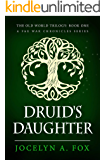 Druid's Daughter (The Old World Trilogy Book 1)
