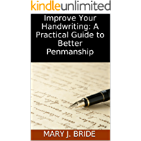 Improve Your Handwriting: A Practical Guide to Better Penmanship