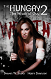 The Hungry 2: The Wrath of God (The Sheriff Penny Miller Series)