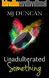 Unadulterated Something
