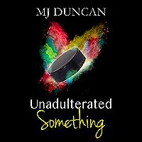 Unadulterated Something (English Edition)
