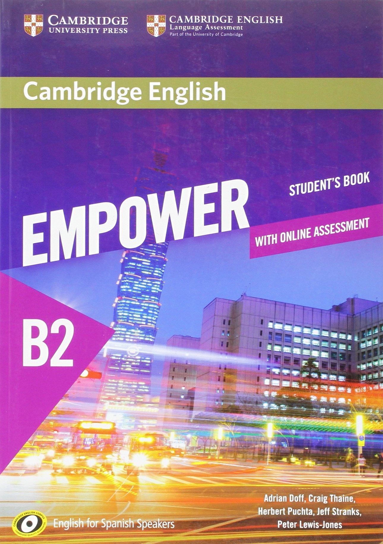 Cambridge English Empower for Spanish Speakers B2 Student's Book with Online Assessment and Practice (Inglés) Tapa blanda – 10 jun 2016 Adrian Doff Craig Thaine Herbert Puchta Jeff Stranks