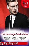His Revenge Seduction: The Mélendez Forgotten Marriage / The Konstantos Marriage Demand / For Revenge or Redemption? (Mills & Boon By Request)