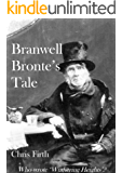 Branwell Bronte's Tale - (Who Wrote 'Wuthering Heights'?)