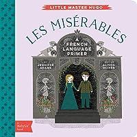 Little Master Hugo: Les Miserables: French Language Primer: A Babylit(r) French Language Primer