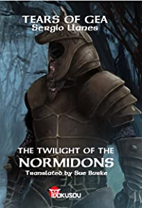 The Twilight of the Normidons (Tears of Gea Book 1)