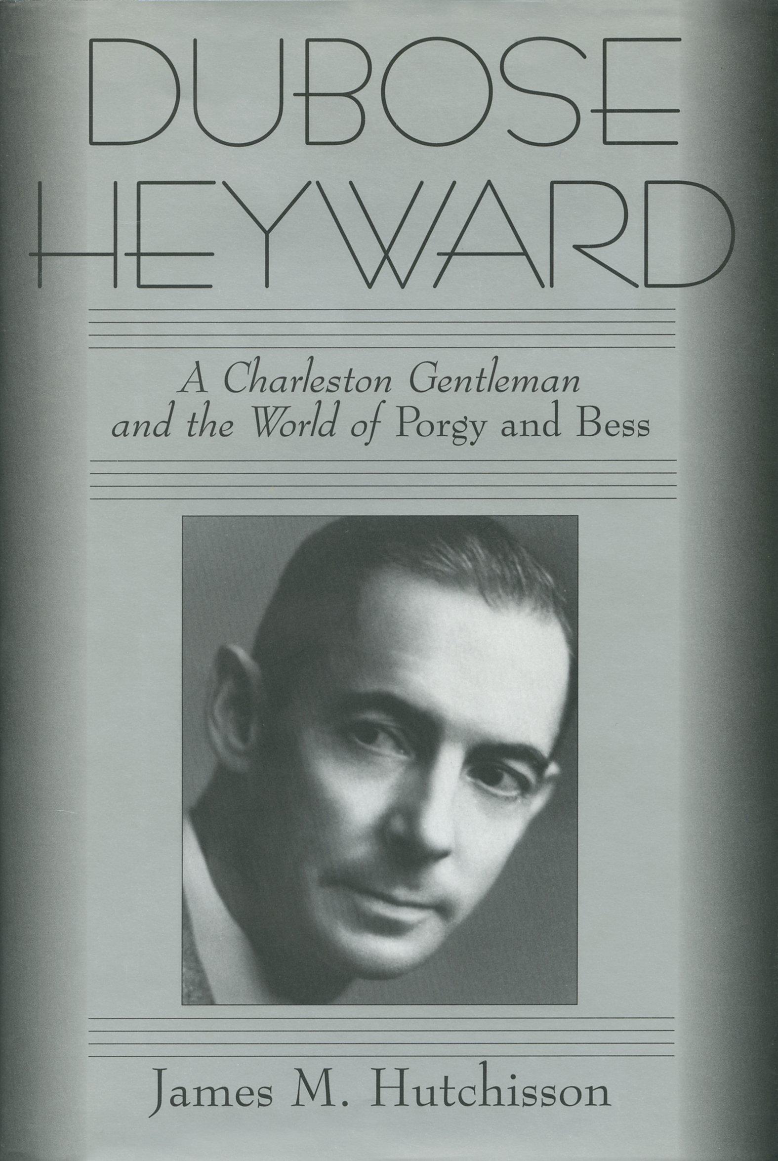 DuBose Heyward: A Charleston Gentleman and the World of Porgy and Bess pdf epub