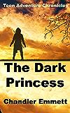 The Dark Princess (Teen Adventure Chronicles Book 1)