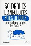 50 drôles d'anecdotes scientifiques pour calmer un peu les Bac +12