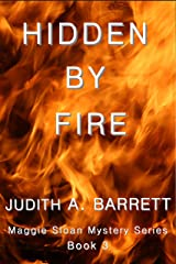 HIDDEN BY FIRE (MAGGIE SLOAN MYSTERY SERIES Book 3) Kindle Edition