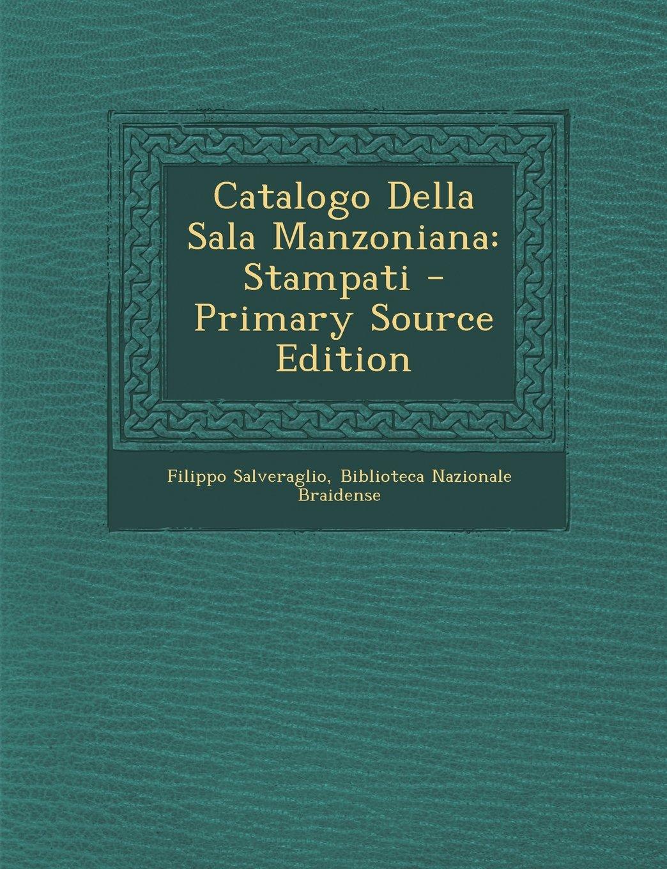 Catalogo Della Sala Manzoniana: Stampati - Primary Source Edition (Italian Edition) pdf epub