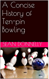 A Concise History of Ten-pin Bowling
