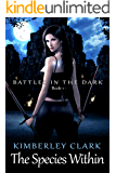 The Species Within (Battles in the Dark Book 1)