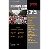 Reproductive Rights and Justice Stories (Law Stories)