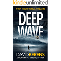 Deep Wave (A Troy Bodean Tropical Thriller Book 2)